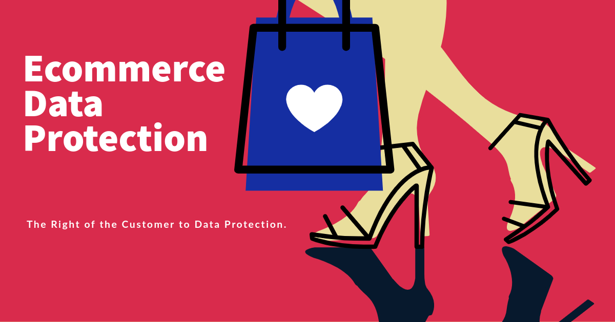 E-Commerce - The Right of the Customer to Data Protection