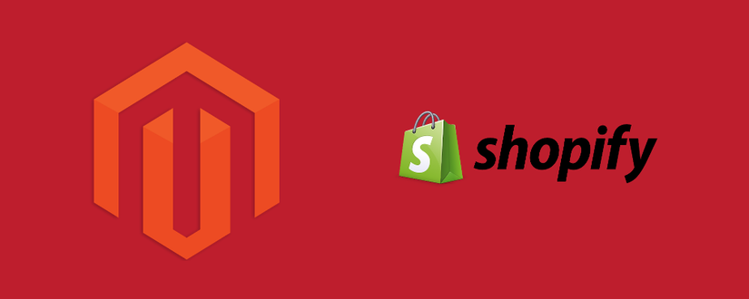 Magento and Shopify, what's to discuss?